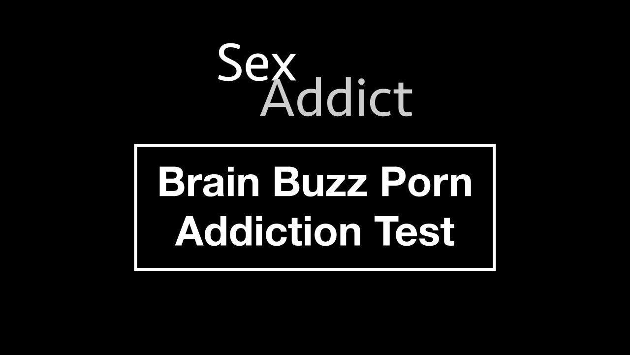 Brain Buzz Porn Addiction Test