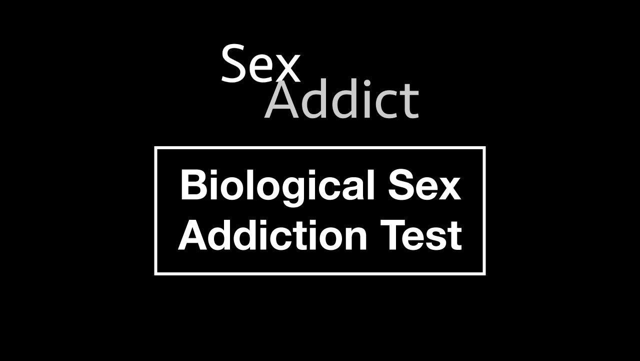 Biological Sex Addiction Test