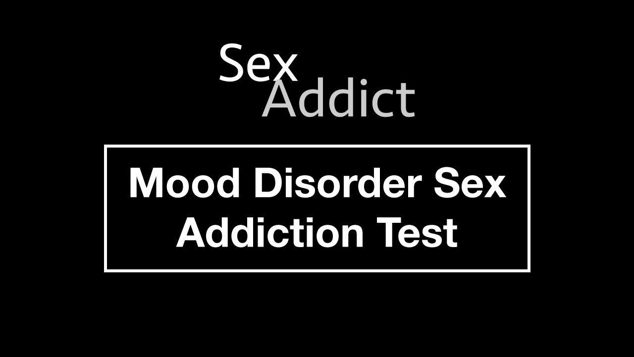 Mood Disorder Sex Addiction Test