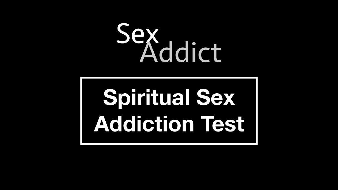 Spiritual Sex Addiction Test