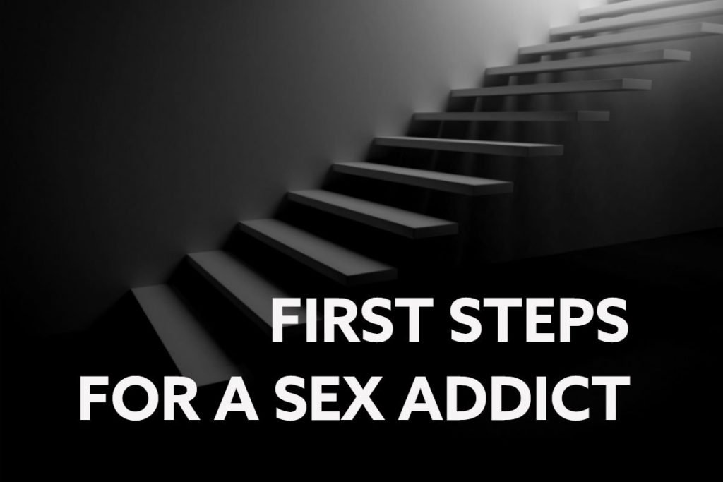 first steps for a sex addict